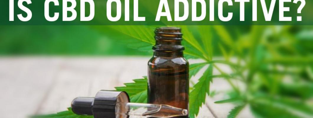 IS CBD OIL ADDICTIVE?